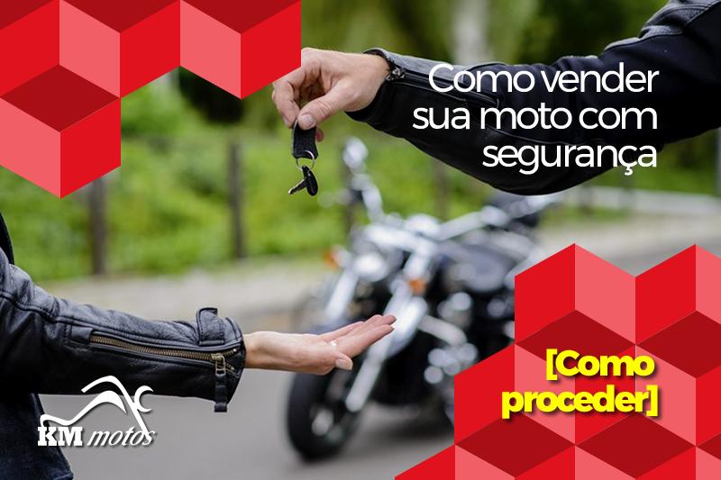 Como vender sua moto com segurança [como proceder]