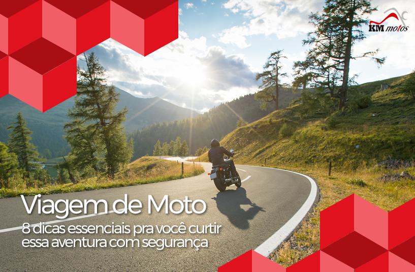 Viagem de Moto – 8 dicas essenciais pra você curtir essa aventura com segurança